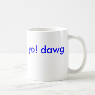 yo! dawg basic white mug