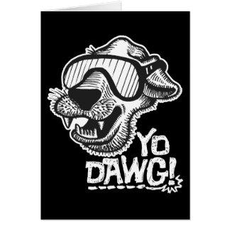 Yo Dawg! Greeting Card