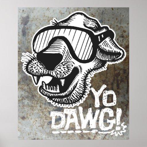 Yo Dawg! Poster 2