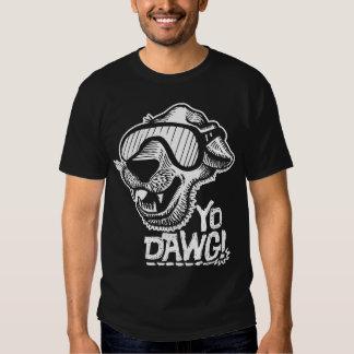 Yo Dawg! Tee Shirt