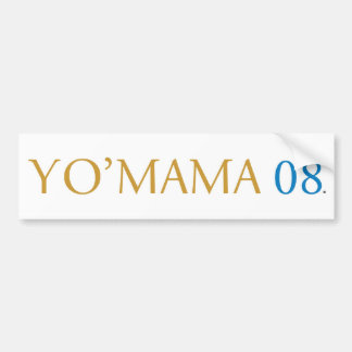 Yo Mama 08 Bumper Sticker