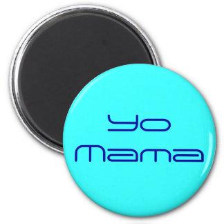 Yo Mama 6 Cm Round Magnet