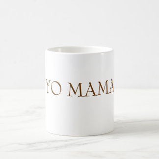 YO MAMA COFFEE MUG