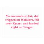 Yo momma's so fat, she tripped on WalMart, fell... Postcard