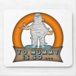 Yo Mummy Is Mouse Pads