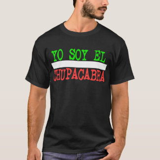 Yo So El Chupacabra -- T-Shirt