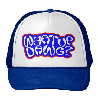 Yo what up dawg cap