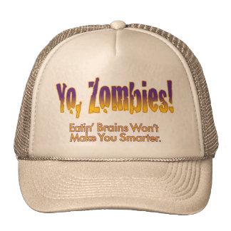 Yo, Zombies – Eatin' Brains Won't Make You Smarter Cap