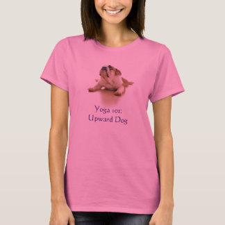 """Yoga 101:Upward Dog"" women's shirt"