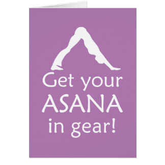 Yoga Get Your Asana In Gear Card