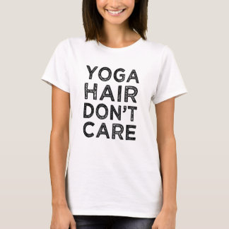 Yoga hair don't care funny women's shirt