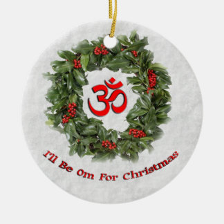 "Yoga holiday ornament ""I'll Be Om For Christmas"""