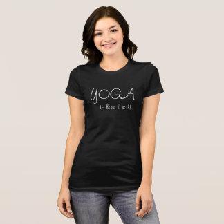 Yoga How I roll T-shirt