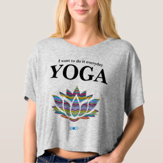 YOGA I want to do it everyday t-shirt