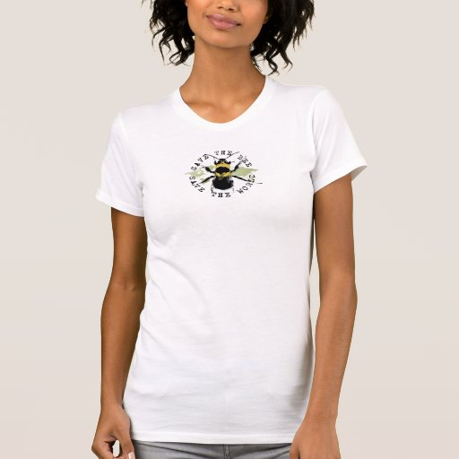 Yoga Speak : Save The Bee ... Save The World! Shirts