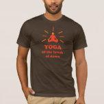 Yoga Til The Break Of Dawn T-Shirt
