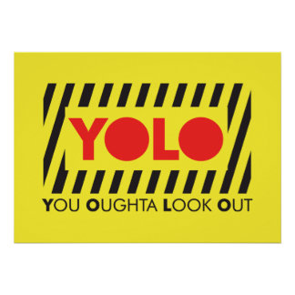 YOLO w/ Red Caution Poster