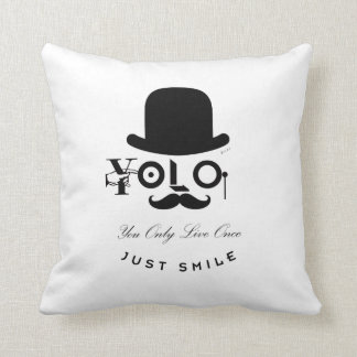 YOLO : You Only Live Once - Just Smile! Cushion