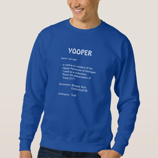 YOOPER DEFINITION SWEATSHIRT