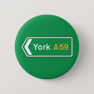 York, UK Road Sign 6 Cm Round Badge