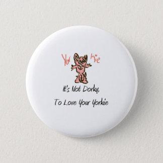 """YorKie"" Products 6 Cm Round Badge"