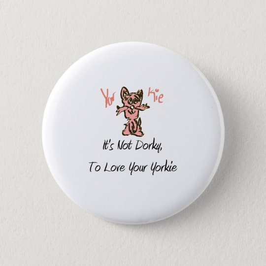 """YorKie"" Products 6 Cm Round Badge"