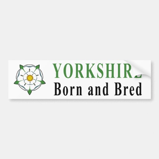 Yorkshire Born and Bred Bumper Sticker