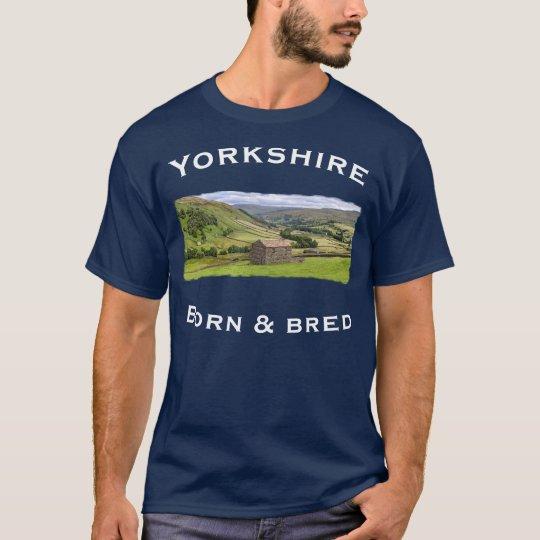 Yorkshire Born and Bred Dark T Shirt