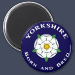 Yorkshire Born and Bred Fridge Magnet