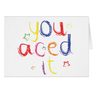 You aced it Congratulations Card