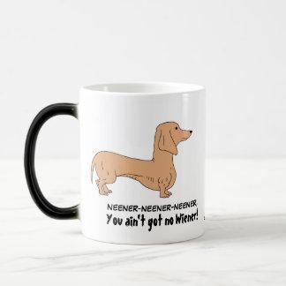 You ain t got no Wiener Mug