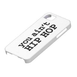 you ain t HIP HOP iPhone 5 Case