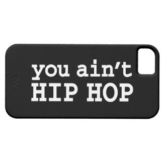 you ain t HIP HOP iPhone 5/5S Case