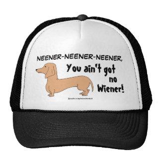 You ain't got no Wiener! Hat