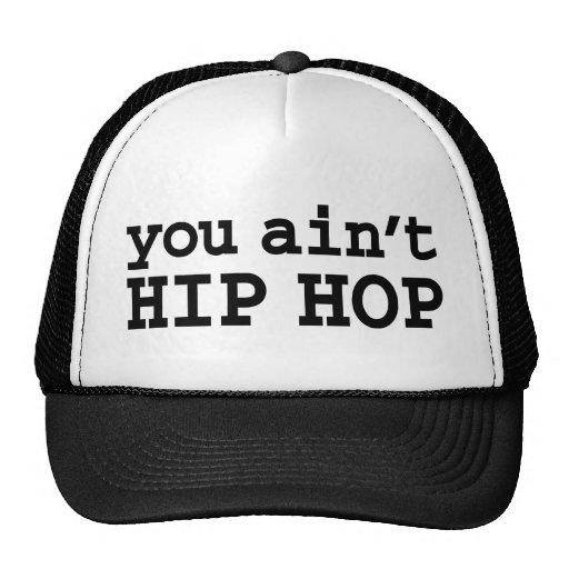 you ain't HIP HOP Trucker Hats