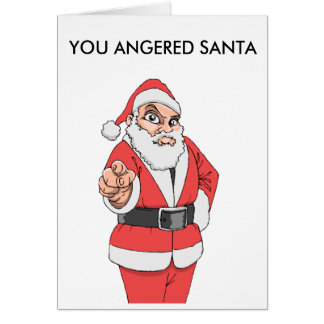 YOU ANGERED SANTA CARD