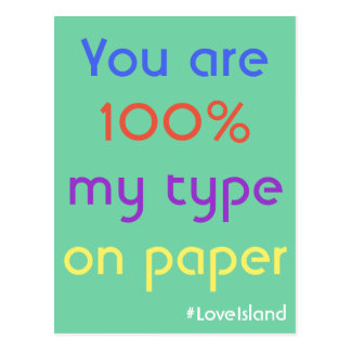 You Are 100% My Type On Paper Love Island Postcard