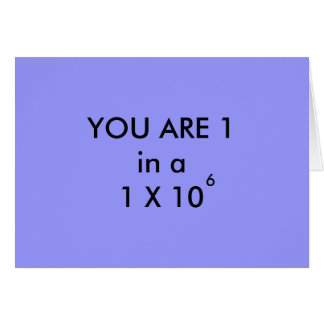 YOU ARE 1 in a MILLION - greeting card
