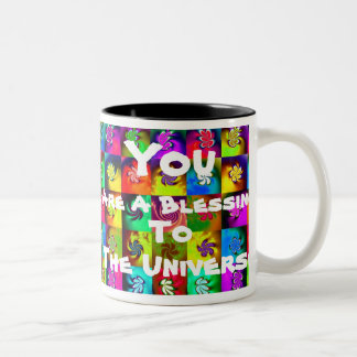 """""""You Are A Blessing To The Universe"""" Two-Tone Coffee Mug"""
