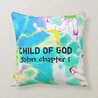 You Are A Child Of God Cushion