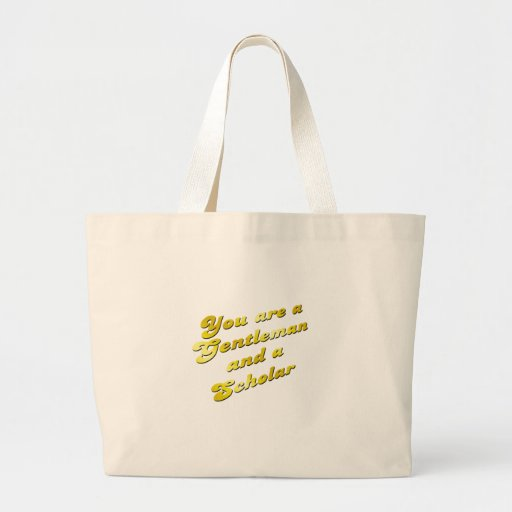 you are a gentleman and a scholar canvas bags