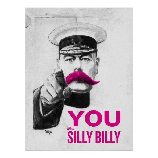 You Are A Silly Billy Posters