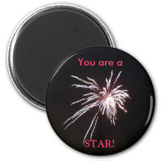 You are a STAR! 6 Cm Round Magnet