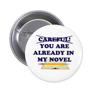 You are already in my novel! 6 cm round badge