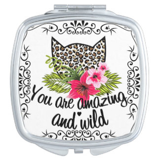 """'You Are Amazing and Wild"""" Compact Mirror"""