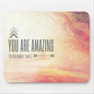You Are Amazing Mouse Pad