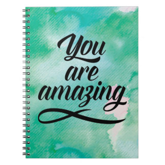 You Are Amazing Quote Spiral Notebook