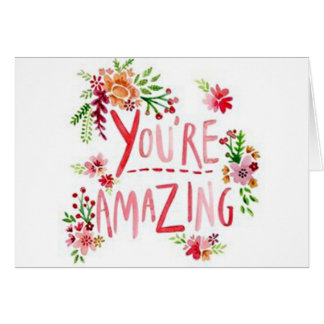 YOU ARE **AMAZING**-SO GLAD U R IN *MY LIFE!* CARD