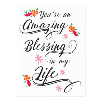 You are an Amazing Blessing in my Life Postcard