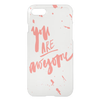 You Are Awesome Blush Paint Splatter Boho-Chic iPhone 7 Case